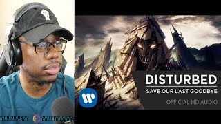 Disturbed - Save Our Last Goodbye REACTION!