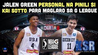KAI SOTTO Personal na Pinili ni JALEN GREEN para Maglaro sa G League Select Team   15 Games Sked