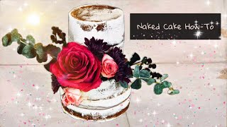 Naked Cake With Fresh Flowers Tutorial