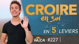 5 Clés Pour CROIRE EN SOI !   WUC #227