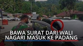 Bawa Baret TNI dan Surat Wali Nagari, Warga Berusaha Kelabui Petugas untuk Masuk ke Padang