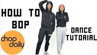 "How To Bop ""Swarmz & Tion Wayne Edition"" (Dance Tutorial)   Chop Daily"