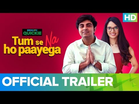 Tum Se Na Ho Paayega - Trailer   Eros Now Quickie   All Episodes Streaming Now