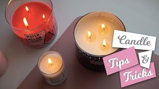 CANDLE TIPS & TRICKS