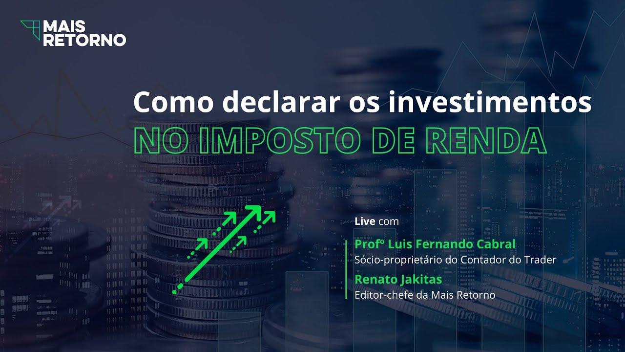 COMO DECLARAR OS INVESTIMENTOS NO IMPOSTO DE RENDA