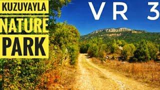 360° VR Video of Kuzuyayla Nature Park | Way of Kuzuyayla Nature Park 360° VR Video