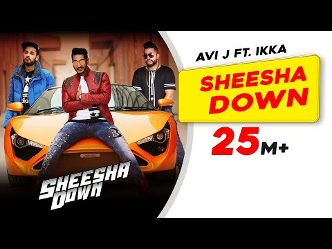 Sheesha Down  Avi J Feat. Ikka Sukh-e Musical Doctorz