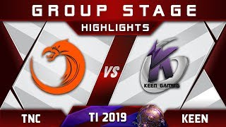 TNC vs Keen [EPIC] TI9 The International 2019 Highlights Dota 2