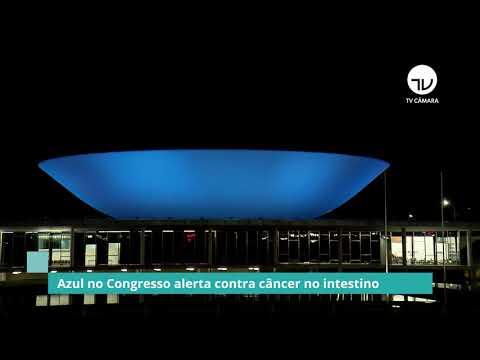 Azul no Congresso alerta contra câncer no intestino - 31/03/21