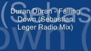 Duran Duran - Falling Down (Sebastian Leger Radio Mix)