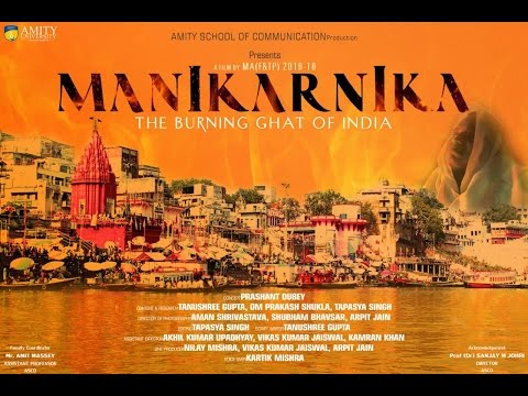 MANIKARNIKA- The Burning Ghat of India (A Documentary Film)