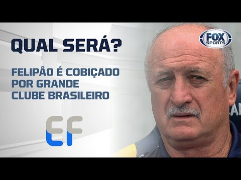 FELIPÃO NA MIRA DE GIGANTE BRASILEIRO?