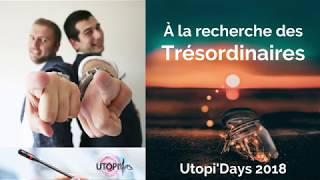 Utopi'Days 2018 – À la recherche des Trésordinaires