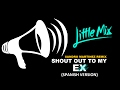 Shout Out To My Ex Spanish Remix Version Little Mix Only Audio