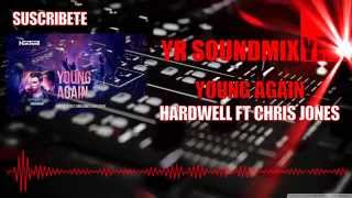 Hardwell Ft Chris Jones - Young Again