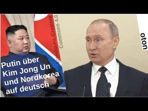 Putin über Kim Jong Un und Nordkorea auf deutsch [Video]