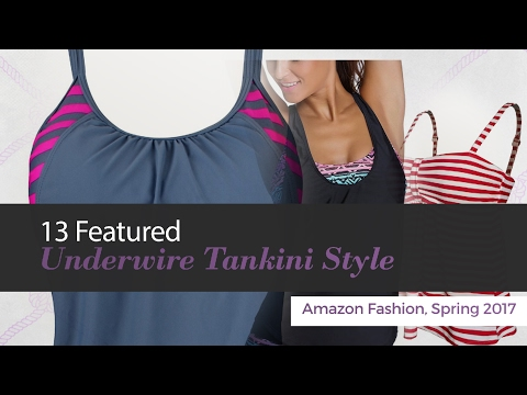15 Featured Underwire Tankini Style Amazon Fashion, Spring 2017