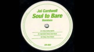 Joi Cardwell – Soul To Bare (Vinny Troia Remix) [HD]