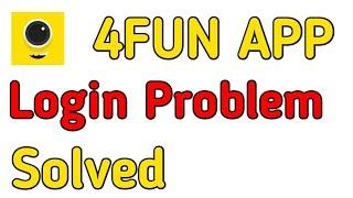 4fun app login nhi ho rha hai || how to fix  4fun app login Problem issue solve
