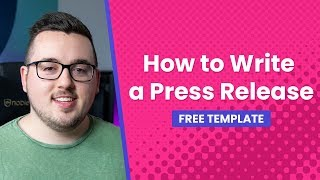 How to Write a Press Release (Free Template)