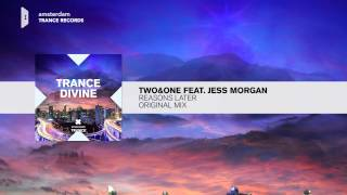 Two&One feat. Jess Morgan - Reasons Later (FULL) Trance Divine