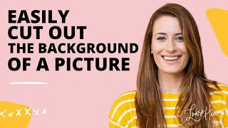 How To Easily Cut A Background Out Of A Picture
