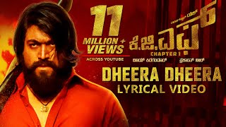 KGF:Dheera Dheera Song with Lyrics | KGF Kannada Movie | Yash | Prashanth Neel | Hombale | Kgf Songs