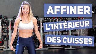 AFFINER Lintérieur Des CUISSES (Training 20 Min)