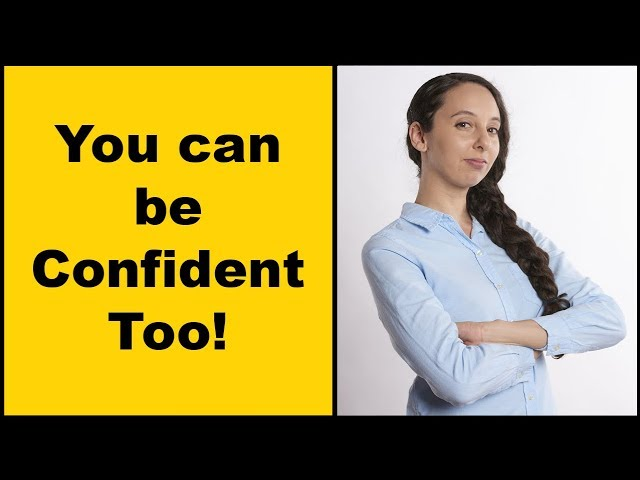 You can be Confident Too!