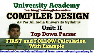 L21: Compiler Design Tutorial, First and Follow of a Grammar in Hindi by University Academy