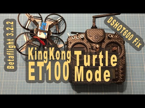 Kingkong ET100 ET125 Turtle-Mode DHOS600 Fix - Betaflight 3.2.2