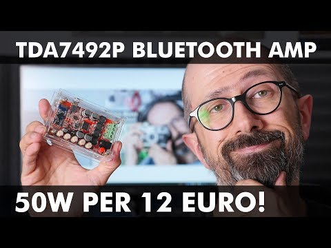 TDA7492P BLUETOOTH AMP: 50W PER 12 EURO!