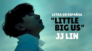 JJ Lin (林俊杰)   Little Big Us (伟大的渺小) Sub EspañolPinyinChino
