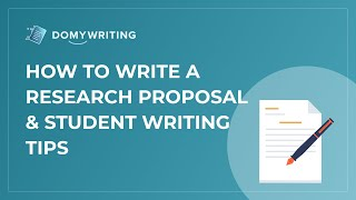 How to Write a Research Proposal  & Student Writing Tips