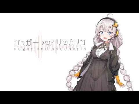 [official]シュガーアンドサッカリン feat.ガルナ(オワタP)