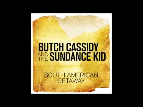 "London Music Works - South American Getaway (From ""Butch Cassidy and the Sundance Kid"")"