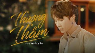 THƯƠNG THẦM - NB3 HOÀI BẢO   OFFICIAL MUSIC VIDEO
