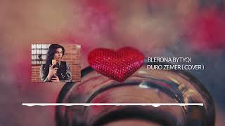 Blerona Bytyqi - Duro Zemer (Cover)