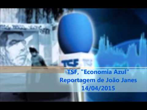 "Reportagem TSF ""Economia do Mar"" 14/04/2015"