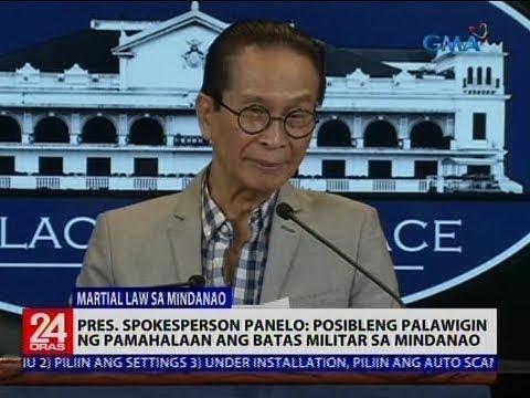 [GMA]  24 Oras: Pres. Spokesperson Panelo: Posibleng palawigin ng pamahalaan ang batas militar sa Mindanao