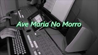 Ave Maria no morro - keyboard Tyros (chromatic) by Paul