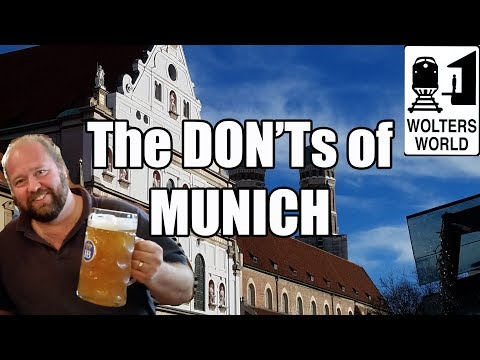Visit Munich – The DON'Ts of Visiting Munich, Germany