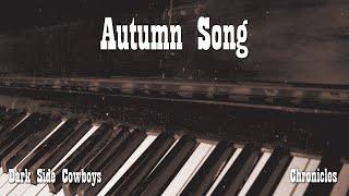 Dark Side Cowboys - Chronicles - Autumn Song