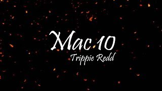 Trippie Redd   Mac 10 Ft. Lil Baby & Lil Duke (Lyrics)