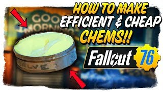How to MAKE EFFICIENT & CHEAP CHEMS in Fallout 76!! - Fallout 76 Quick Guide