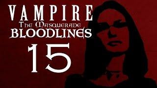 MUSEUM MAYHEM PART 15 - Vampire The Masquerade - Bloodlines - Let's Play