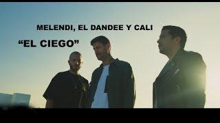 Melendi, Cali Y El Dandee, EL CIEGO