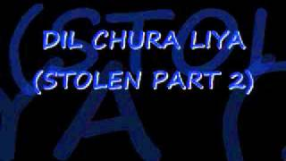 Dil Chura Liya (Stolen Part 2).wmv