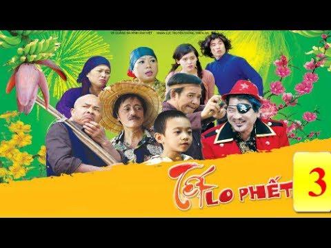 Tết Lo Phết 3 - phim hài tết 2016