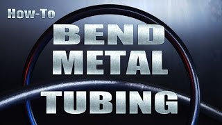How-to Bend Metal Tubing by Mitchell Dillman